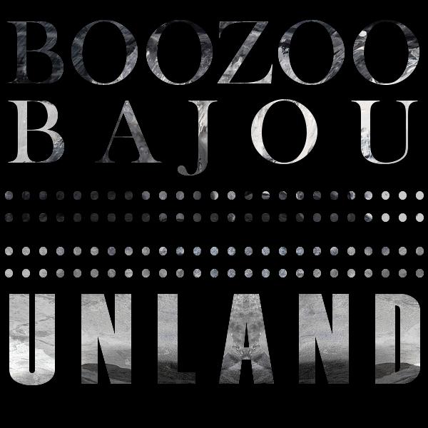 Boozoo Bajou, Unland.jpg