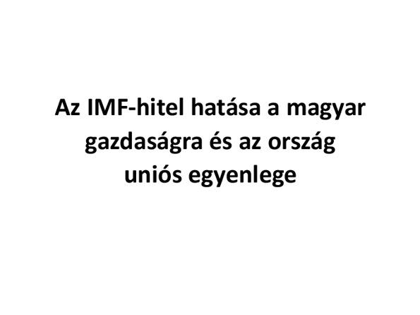 Az IMF hitel hatása a magyar gazdaságra és az ország uniós egyenlege