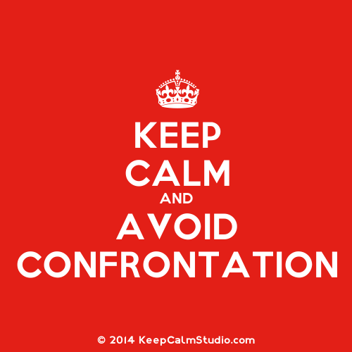 KeepCalmStudio.com-[Crown]-Keep-Calm-And-Avoid-Confrontation (1).png