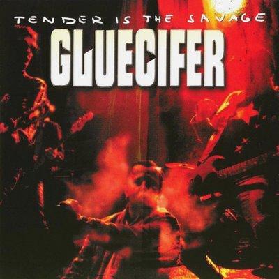 Gluecifer 2000 Tender Is The Savage.jpg