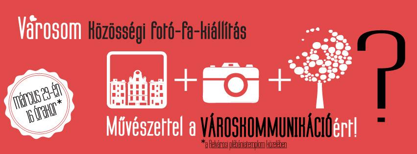 """Városom - """"közösségi fotó-fa-kiállítás"""" nyílik szombaton a Március 15 téren"""