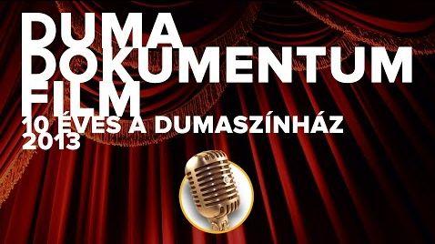 Dokumentumfilm a Dumaszínházról