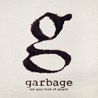 Garbage_-_Not_Your_Kind_of_People.png