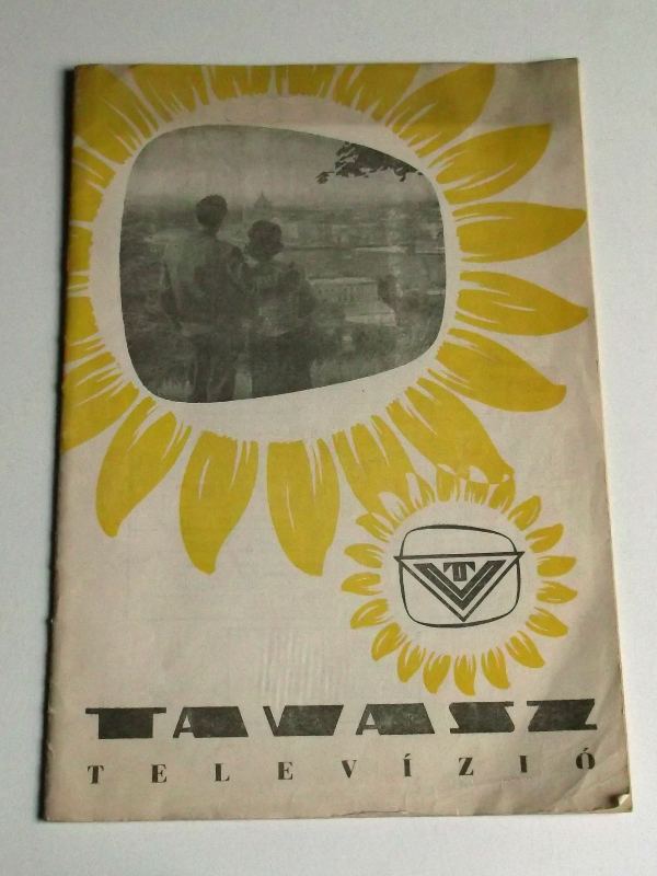 Relikvia - a kedvencem - TAVASZ televízió használati útmutató dokumentáció 1962. - a készülék ismertetése