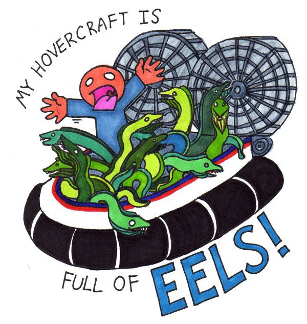 my_hovercraft_is_full_of_eels_by_AmbrMerlinus.jpg
