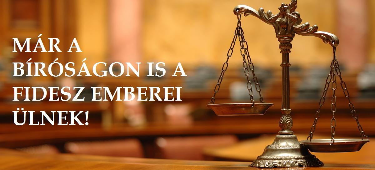A bíróságokra is saját haverjaikat ültették a fideszesek.
