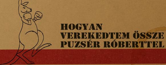 #54 Hogyan verekedtem össze Puzsér Róberttel?