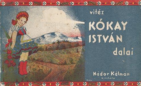 Vitéz Kókay István dalai (Nádor Kálmán kiadása, 1936 után)