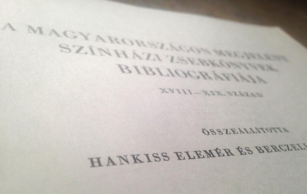 Hankiss Elemér, Berczeli A. Károlyné: A Magyarországon megjelent színházi zsebkönyvek bibliográfiája: XVIII-XIX. század, [közrem. Jordáky Lajos], Budapest, OSZK, 1961.