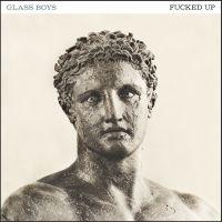 FuckedUp-GlassBoys-CoverArt.jpg
