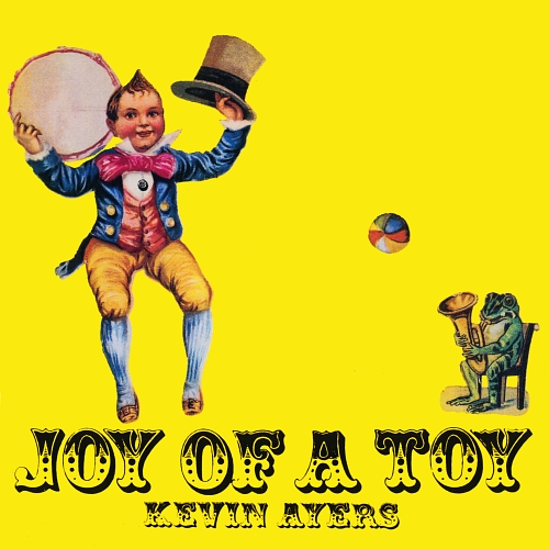 Kevin_Ayers_-_Joy_Of_A_Toy.jpg