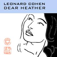 LeonardCohenDearHeather.jpg