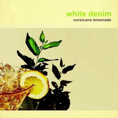 White_Denim_-_Corsicana_Lemonade.jpg