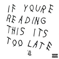 drake-if-youre-reading-this-its-too-late-album-cover.jpg
