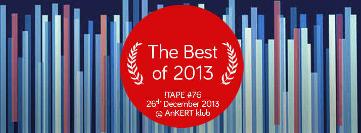 !tape 76 the best of 2013 copy.jpg