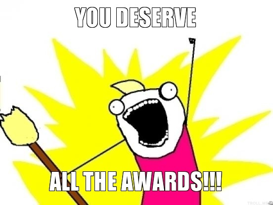 you-deserve-all-the-awards.jpg