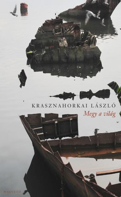 krasznahorkai-laszlo-megy-a-vilag.jpg